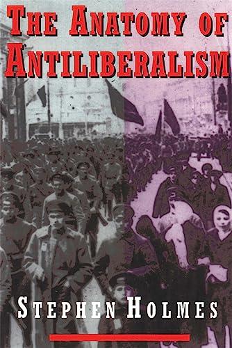 9780674031852: The Anatomy of Antiliberalism
