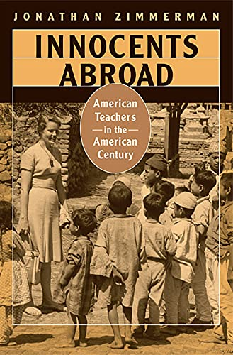 9780674032064: Innocents Abroad: American Teachers in the American Century