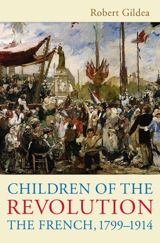 9780674032095: Children of the Revolution: The French, 1799-1914