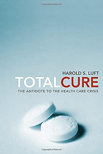 9780674032101: Total Cure: The Antidote to the Health Care Crisis