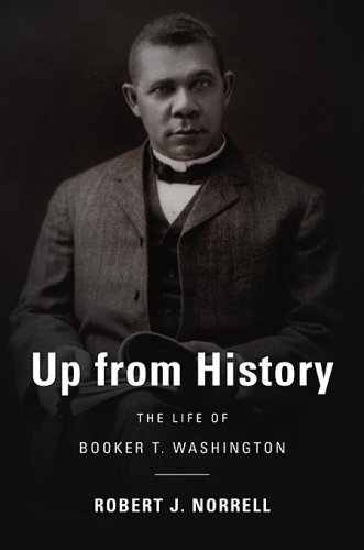 Up from History; The Life of Booker T. Washington