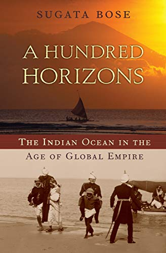 9780674032194: A Hundred Horizons: The Indian Ocean in the Age of Global Empire