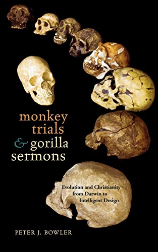 Monkey Trials and Gorilla Sermons: Evolution and: Bowler, Peter J.