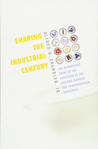 9780674032217: Shaping the Industrial Century: The Remarkable Story of the Evolution of the Modern Chemical and Pharmaceutical Industries (Harvard Studies in Business History)