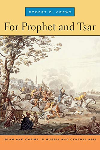 9780674032231: For Prophet and Tsar: Islam and Empire in Russia and Central Asia