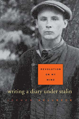 9780674032316: Revolution on My Mind: Writing a Diary Under Stalin
