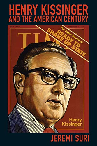 9780674032521: Henry Kissinger and the American Century