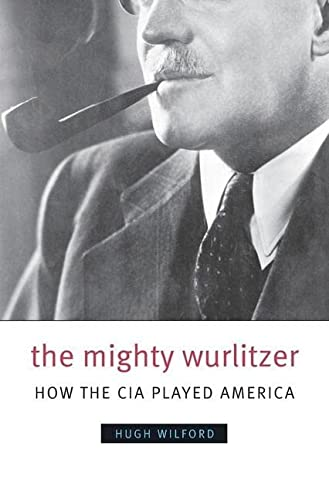 9780674032569: The Mighty Wurlitzer: How the CIA Played America