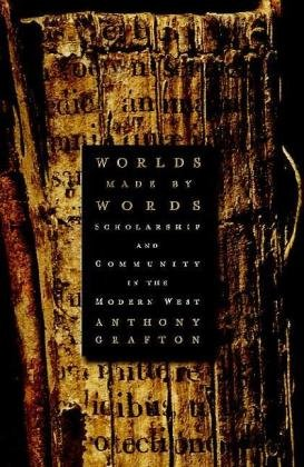 9780674032576: Worlds Made by Words: Scholarship and Community in the Modern West