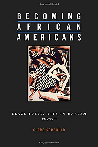 9780674032620: Becoming African Americans: Black Public Life in Harlem, 1919-1939