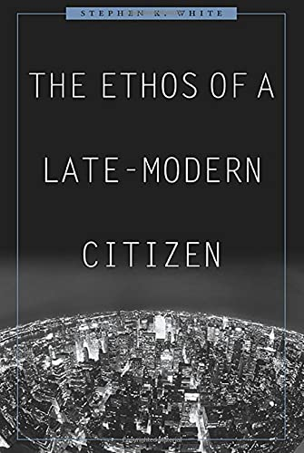 9780674032637: The Ethos of a Late-Modern Citizen