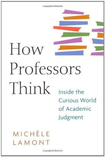 9780674032668: How Professors Think: Inside the Curious World of Academic Judgment