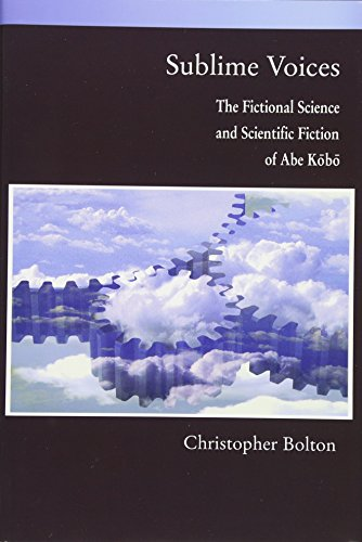 9780674032781: Sublime Voices: The Fictional Science and Scientific Fiction of Abe Kōbō (Harvard East Asian Monographs)