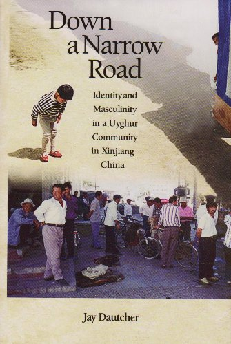 9780674032828: Down a Narrow Road: Identity and Masculinity in a Uyghur Community in Xinjiang China (Harvard East Asian Monographs)