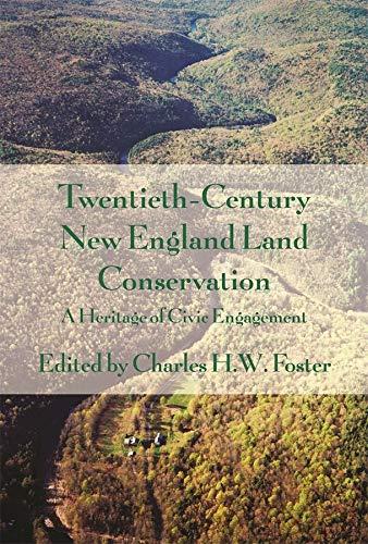 Twentieth-Century New England Land Conservation: A Heritage: Charles H W
