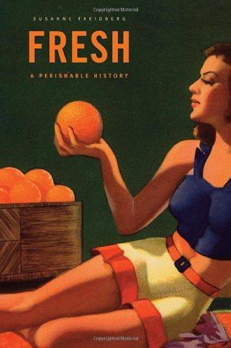 9780674032910: Fresh: A Perishable History (Belknap Press)