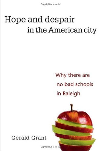 9780674032941: Hope and Despair in the American City: Why There Are No Bad Schools in Raleigh