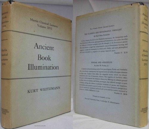 Ancient Book Illumination (Martin Classical Lectures, Volume XVI): Kurt Weitzmann