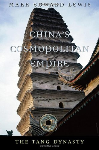 China's Cosmopolitan Empire: The Tang Dynasty: Mark Edward Lewis