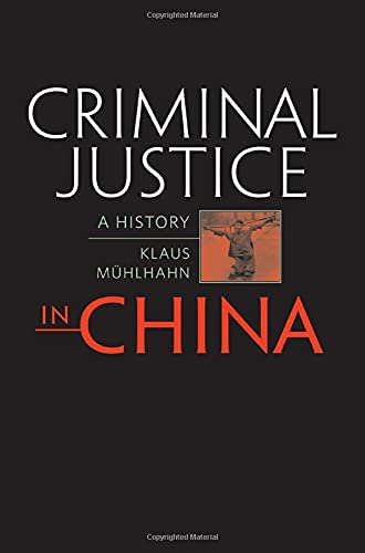 9780674033238: Criminal Justice in China: A History