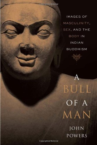 9780674033290: A Bull of a Man: Images of Masculinity, Sex, and the Body in Indian Buddhism