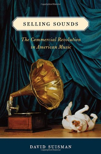 9780674033375: Selling Sounds: The Commercial Revolution in American Music