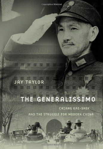 9780674033382: The Generalissimo: Chiang Kai-shek and the Struggle for Modern China (Belknap Press)