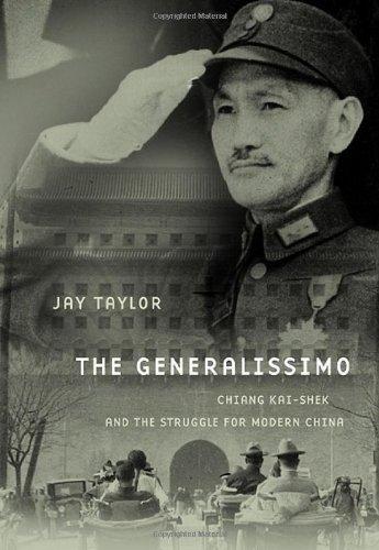 9780674033382: The Generalissimo: Chiang Kai-shek and the Struggle for Modern China (Belknap Press)
