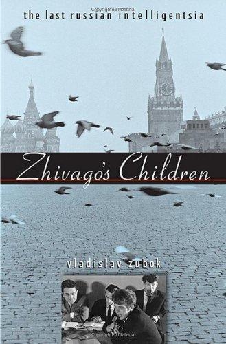 9780674033443: Zhivago's Children: The Last Russian Intelligentsia (Belknap Press)