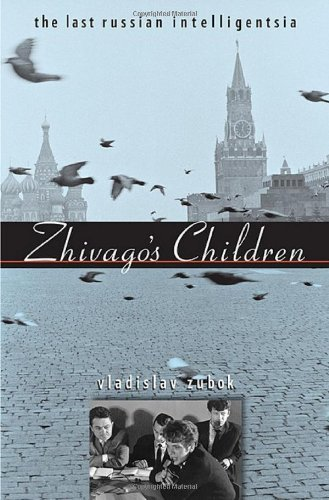 9780674033443: Zhivago's Children: The Last Russian Intelligentsia (Belknap Press)
