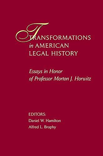 Transformations in American Legal History: Essays in: Editor-Daniel W. Hamilton;