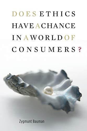 9780674033511: Does Ethics Have a Chance in a World of Consumers? (Institute for Human Sciences Vienna Lecture Series)