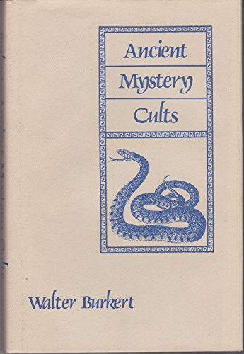 Ancient Mystery Cults (Carl Newell Jackson Lectures): Walter Burkert