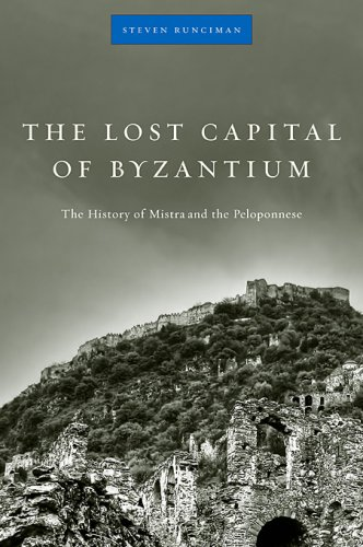 9780674034051: The Lost Capital of Byzantium: The History of Mistra and the Peloponnese