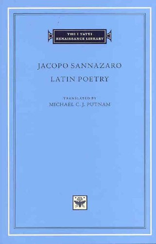 Latin Poetry. Translated by Michael C.J. Putnam. (With Latin Text).: SANNAZARO, Jacopo,