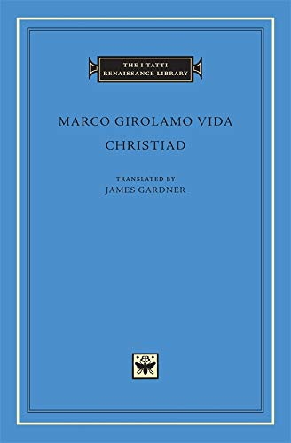 9780674034082: Christiad (The I Tatti Renaissance Library)