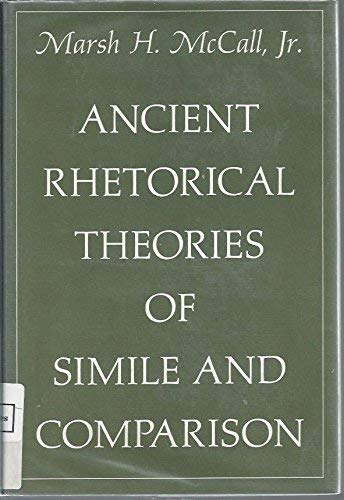9780674034303: Ancient Rhetorical Theories of Simile and Comparison (Loeb Classical Monographs)