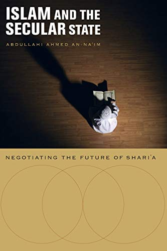 9780674034563: Islam and the Secular State: Negotiating the Future of Shari`a