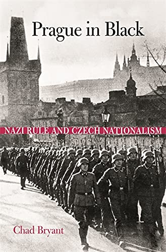 9780674034594: Prague in Black - Nazi Rule and Czech Nationalism