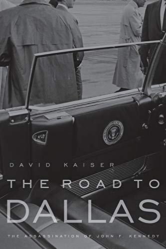 The Road to Dallas: The Assassination of John F. Kennedy