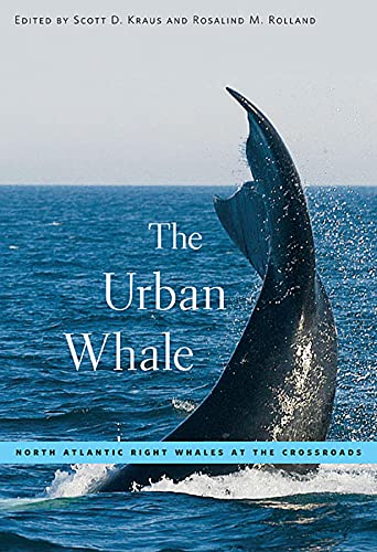 9780674034754: The Urban Whale: North Atlantic Right Whales at the Crossroads