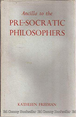 9780674035003: Ancilla to the Pre-Socratic Philosophers: A Complete Translation of the Fragments in Diels, Fragment