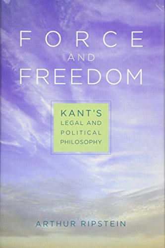 9780674035065: Force and Freedom: Kant's Legal and Political Philosophy