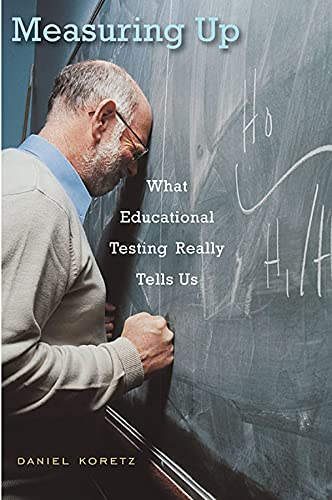 9780674035218: Measuring Up: What Educational Testing Really Tells Us