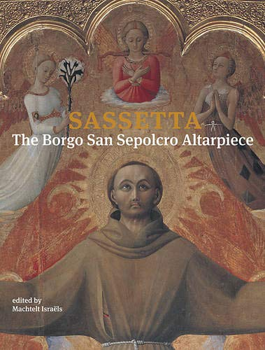 9780674035232: Sassetta: The Borgo San Sepolcro Altarpiece