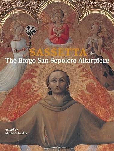 9780674035232: Sassetta: The Borgo San Sepolcro Altarpiece (Villa I Tatti) 2 volume set