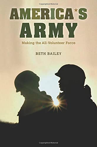 9780674035362: America's Army: Making the All-Volunteer Force
