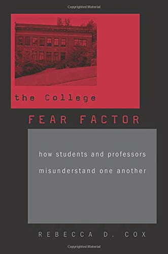 9780674035485: The College Fear Factor: How Students and Professors Misunderstand One Another