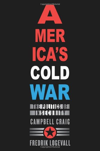 9780674035539: America's Cold War: The Politics of Insecurity