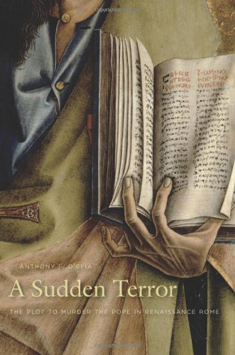 9780674035553: A Sudden Terror: The Plot to Murder the Pope in Renaissance Rome